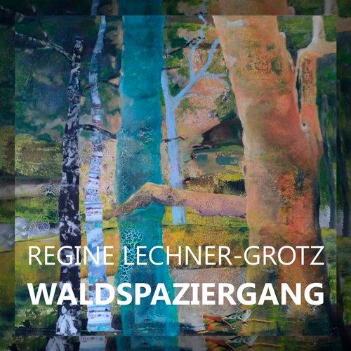 Regine Lechner-Grotz lädt uns in dieser Ausstellung zu einem Waldspaziergang ein, um ihre versteckten Botschaften zu entdecken und manchmal auch zu enträtseln.